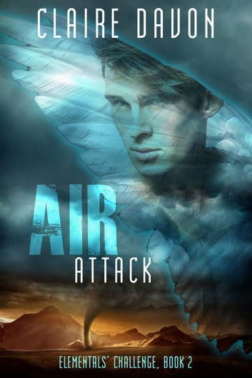 Air Attack - Elementals' Challenge, #2 ebook by Claire Davon