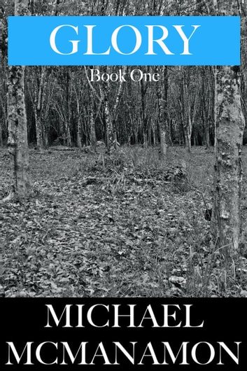 Glory: Book One ebook by Michael McManamon