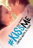 Contigo hasta el final (#KissMe 4) ebook by Elle Kennedy