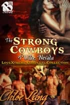 The Strong Cowboys of Wilde, Nevada LoveXtreme Complete Collection ebook by Chloe Lang