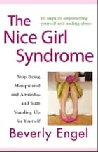 The Nice Girl Syndrome ebook by Beverly Engel
