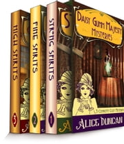 The Daisy Gumm Majesty Boxset (Three Complete Cozy Mystery Novels in One) - Historical Mystery ebook by Alice Duncan