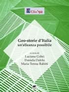 Geo-storie d'Italia - Un'alleanza possibile eBook by