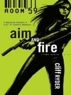 Aim and Fire ebook by Cliff Ryder