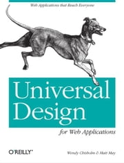 Universal Design for Web Applications - Web Applications That Reach Everyone ebook by Wendy Chisholm,Matt May