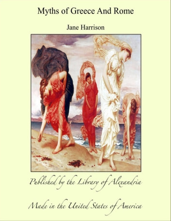 Myths of Greece And Rome ebook by Jane Harrison