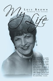 My Life ebook by Lois Brown