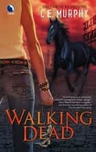 Walking Dead ebook by C.E. Murphy