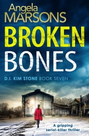 Broken Bones - A gripping serial killer thriller ebook by Angela Marsons
