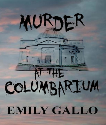 Murder at the Columbarium ebook by Emily Gallo