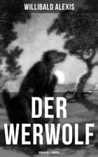 DER WERWOLF (Roman in 2 Bänden) ebook by Willibald Alexis