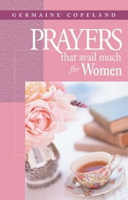 Prayers That Avail Much for Women ebook by Germaine Copeland