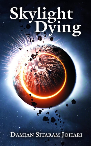 Skylight Dying ebook by Damian Sitaram Johari