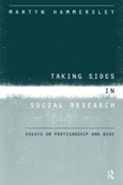 Taking Sides in Social Research - Essays on Partisanship and Bias ebook by Martyn Hammersley