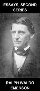 Essays, Second Series [con Glossario in Italiano] ebook by Ralph Waldo Emerson, Eternity Ebooks