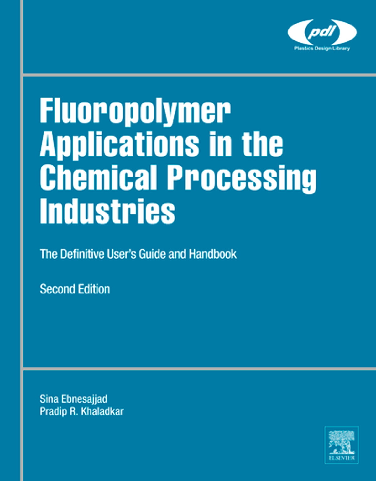 Fluoropolymer Applications in the Chemical Processing Industries eBook by  Pradip R. Khaladkar - 9780323461153 | Rakuten Kobo