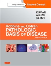 Robbins & Cotran Pathologic Basis of Disease ebook by Vinay Kumar,Abul K. Abbas,Jon C. Aster