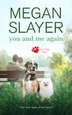 You and Me Again ebook by Megan Slayer
