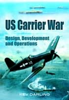 US Carrier War ebook by Kev Darling