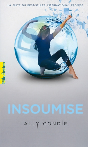 Trilogie Promise (Tome 2) - Insoumise eBook by Ally Condie