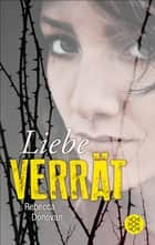Liebe verrät ebook by Rebecca Donovan, Christine Strüh