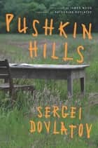 Pushkin Hills ebook by Sergei Dovlatov