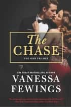 The Chase - A Sexy, Fast-Paced and Totally Addictive Novel ebook by Vanessa Fewings
