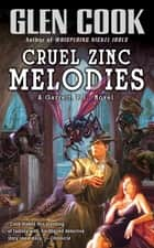 Cruel Zinc Melodies ebook by Glen Cook
