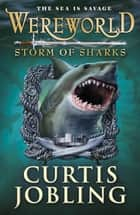 Wereworld: Storm of Sharks (Book 5) eBook by Curtis Jobling