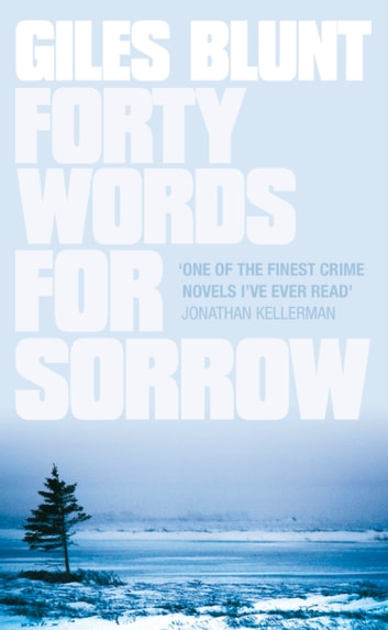 Forty Words for Sorrow ebook by Giles Blunt