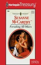 Forsaking All Others ebook by Susanne McCarthy