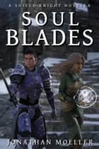 Shield Knight: Soulblades ebook by