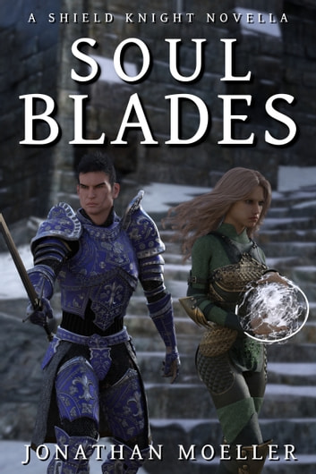 Shield Knight: Soulblades ebook by Jonathan Moeller