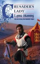 Crusader's Lady ebook by Lynna Banning