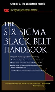 The Six Sigma Black Belt Handbook, Chapter 3 - The Leadership Modes ebook by Thomas McCarty,Lorraine Daniels,Michael Bremer,Praveen Gupta,John Heisey,Kathleen Mills