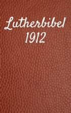 Lutherbibel 1912 - Duale Deutsche Version - *TTS Beweis* (German Edition) Kindle Edition ebook by TruthBeTold Ministry, Joern Andre Halseth, Martin Luther