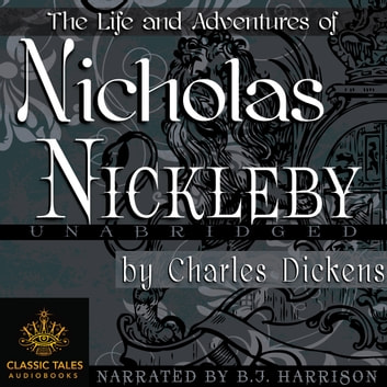 Nicholas Nickleby - Classic Tales Edition audiobook by Charles Dickens