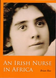An Irish Nurse in Africa ebook by Brian Ross