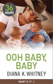 Ooh Baby, Baby Part 2 ebook by Diana Whitney