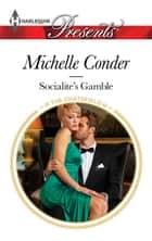 Socialite's Gamble ebook by Michelle Conder