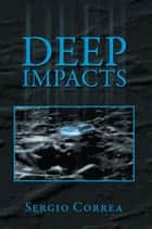 DEEP IMPACTS ebook by Sergio Correa