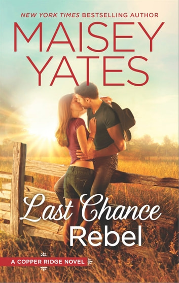 Last Chance Rebel ebook by Maisey Yates