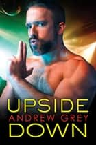 Upside Down ebook by Andrew Grey
