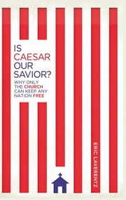 Is Caesar Our Savior? ebook by Eric Laverentz