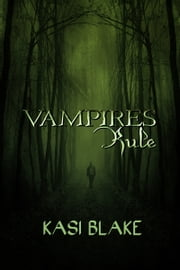 Vampires Rule ebook by Kasi Blake