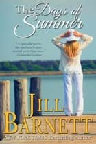 The Days of Summer ebook by Jill Barnett