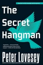 The Secret Hangman eBook by Peter Lovesey