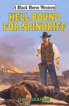 Hellbound for Spindriff ebook by Dale Graham