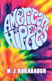 American Hippies ebook by W. J. Rorabaugh