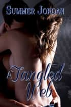 A Tangled Web ebook by Summer Jordan